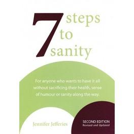 The 7 Steps to Sanity by Jennifer Jefferies
