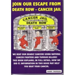 Join Our Escape from Death Row - Cancer Jail by Barry Thomson