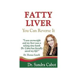 FATTY LIVER - You Can Reverse It by Sandra Cabot