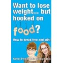 Want to Lose Weight...But Hooked on Food? by Sandra Cabot