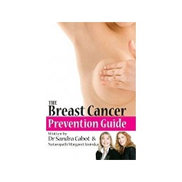 The Breast Cancer Prevention Guide by Dr Sandra Cabot