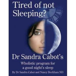 Tired of Not Sleeping by Dr Sandra Cabot
