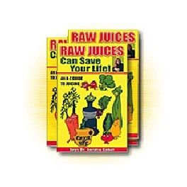 Raw Juices Can Save Your Life by Dr Sandra Cabot
