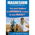 Magnesium the Miracle Mineral by Dr Sandra Cabot