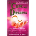 Cure For All Diseases by Hulda Clark, PhD., N.D