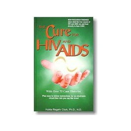 Cure for HIV and AIDS by Hulda Clark, PhD., N.D.
